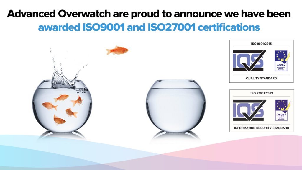 Advanced Overwatch awarded ISO9001 and ISO27001 certifications